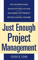 Book Just Enough Project Management:  The Indispensable Four-step Process for Managing Any Project… by Curtis Cook