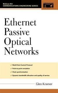 Ethernet Passive Optical Networks by Glen Kramer
