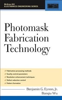 Book Photomask Fabrication Technology by Benjamin Eynon