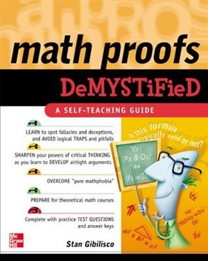 Math Proofs Demystified by Stan Gibilisco