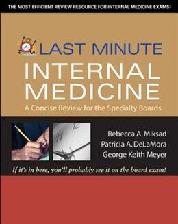 Book Last Minute Internal Medicine: A Concise Review for the Specialty Boards: A Concise Review for the… by Rebecca Miksad