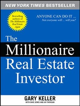 Book The Millionaire Real Estate Investor: Anyone Can Do It … Not everyone will … will you? by Gary Keller