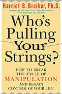 Who's Pulling Your Strings?: How to Break the Cycle of Manipulation and Regain Control of Your Life…