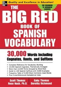 Book The Big Red Book Of Spanish Vocabulary: 30,000 Words through Cognates, Roots, and Suffixes by Scott Thomas