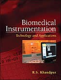 Biomedical Instrumentation: Technology And Applications: Technology and Applications