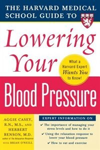 Book Harvard Medical School Guide to Lowering Your Blood Pressure by Aggie Casey