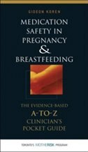 Book Medication Safety in Pregnancy and Breastfeeding: The Evidence-Based, A to Z Clinician's Pocket… by Gideon Koren