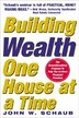 Building Wealth One House at a Time: Making it Big on Little Deals: Making it Big on Little Deals by John Schaub