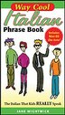 Way Cool Italian Phrasebook w/ Audio CD by Jane Wightwick