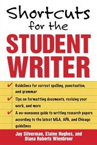 Book Shortcuts for the Student Writer by Jay Silverman
