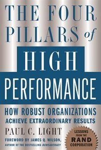 Book The Four Pillars of High Performance: How Robust Organizations Achieve Extraordinary Results by Paul Light