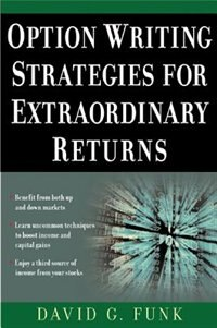 Book Option Writing Strategies For Extraordinary Returns by David Funk
