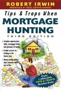 Book Tips & Traps When Mortgage Hunting, 3/e by Robert Irwin