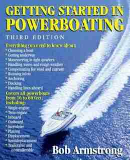 Getting Started in Powerboating by Robert J. Armstrong