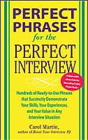 Perfect Phrases for the Perfect Interview: Hundreds of Ready-to-Use Phrases That Succinctly…