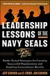 Leadership Lessons of the Navy SEALS: Battle-Tested Strategies for Creating Successful Organizations and Inspiring Extraordinary Results: Battle-Teste by Jeff Cannon