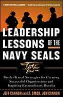 Book Leadership Lessons of the Navy SEALS: Battle-Tested Strategies for Creating Successful… by Jeff Cannon
