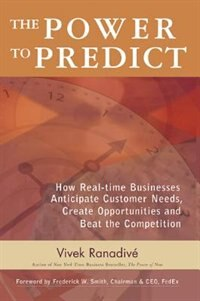 The Power to Predict: How Real Time Businesses Anticipate Customer Needs, Create Opportunities, and…