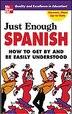 Just Enough Spanish by D.L. Ellis