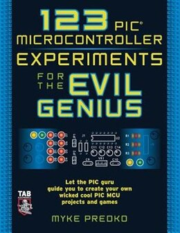 Book 123 PIC Microcontroller Experiments for the Evil Genius by Myke Predko