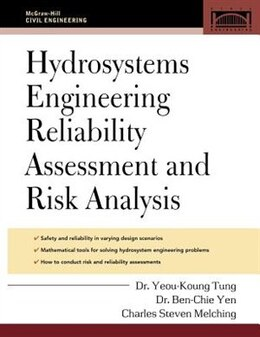 Book Hydrosystems Engineering Reliability Assessment And Risk Analysis by Yeou-Koung Tung