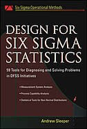 Design for Six Sigma Statistics: 59 Tools for Diagnosing and Solving Problems in DFFS Initiatives
