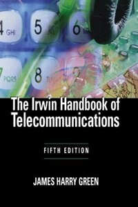 Book The Irwin Handbook of Telecommunications, 5E by James Harry Green