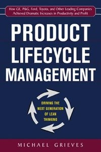 Book Product Lifecycle Management: Driving the Next Generation of Lean Thinking: Driving the Next… by Michael Grieves