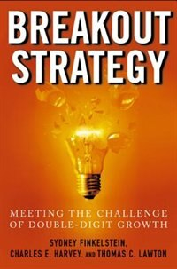 Book Breakout Strategy: Meeting the Challenge of Double-Digit Growth: Meeting the Challenge of Double… by Sydney Finkelstein