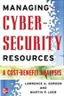 Managing Cybersecurity Resources: A Cost-Benefit Analysis by Lawrence Gordon