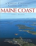 A Visual Cruising Guide to the Maine Coast by James L. Bildner