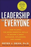Book Leadership for Everyone: How to Apply the Seven Essential Skills to Become a Great Motivator… by Peter J. Dean