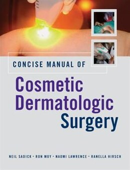 Book Concise Manual of Cosmetic Dermatologic Surgery by Neil Sadick