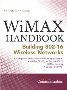 Book Wimax HANDBOOK: Building 802.16 Networks by Frank Ohrtman