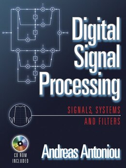 Book Digital Signal Processing: Signals, Systems, and Filters by Andreas Antoniou