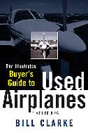 Book Illustrated Buyer's Guide to Used Airplanes by Bill Clarke