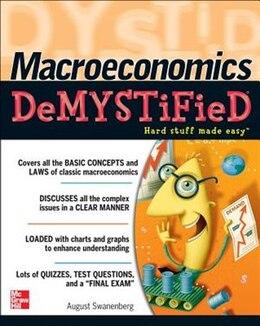 Book Macroeconomics Demystified by August Swanenberg