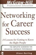 Book Networking for Career Success: 24 Lessons for Getting to Know the Right People by Diane Darling