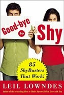 Book Goodbye to Shy: 85 Shybusters That Work! by Leil Lowndes