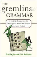Book The Gremlins of Grammar: A Guide to Conquering the Mischievous Myths That Plague American English by Toni Boyle