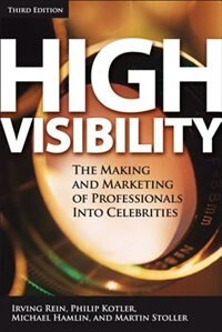 Book High Visibility, Third Edition: Transforming Your Personal and Professional Brand by Irving Rein