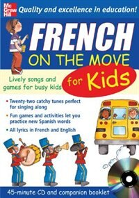 Book French On The Move For Kids (1CD + Guide): Lively Songs and Games for Busy Kids by Catherine Bruzzone