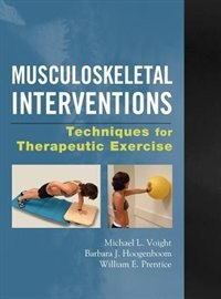 Book Musculoskeletal Interventions: Techniques for Therapeutic Exercise: Techniques for Therapeutic… by Michael Voight