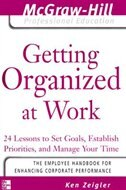 Book Getting Organized at Work: 24 Lessons to Set Goals, Establish Priorities, and Manage Your Time by Kenneth Zeigler