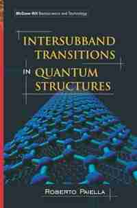 Intersubband Transitions In Quantum Structures by Roberto Paiella