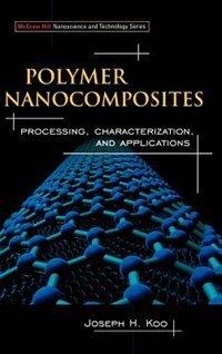 Book Polymer Nanocomposites: Processing, Characterization, And Applications by Joseph Koo