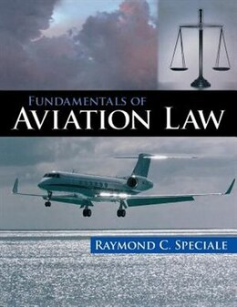 Book Fundamentals of Aviation Law by Raymond Speciale