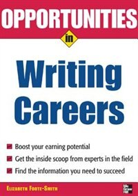 Book Opportunities in Writing Careers by Elizabeth Foote-Smith