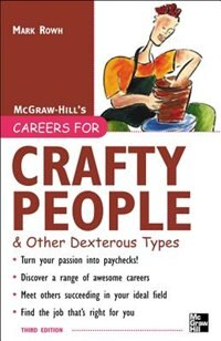 Book Careers for Crafty People and Other Dexterous Types, 3rd edition by Mark Rowh