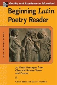 Book Beginning Latin Poetry Reader: 70 Selections from the Great Periods of Roman Verse and Drama by Gavin Betts